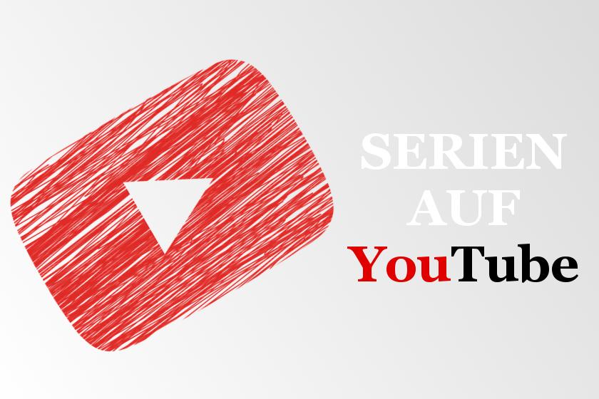 Die besten YouTube Serien. Serien auf YouTube.
