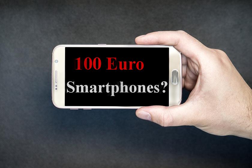 Günstige Smartphones für 100 Euro