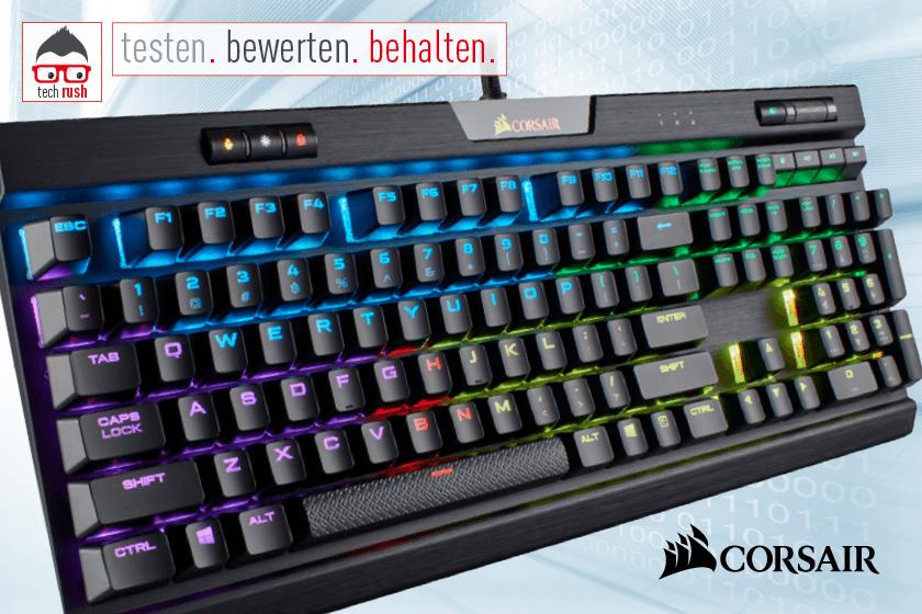 Produkttest Corsair Gaming Tastaturen