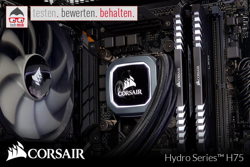 Produkttest Corsair Hydro Series H75 Wasserkühlung