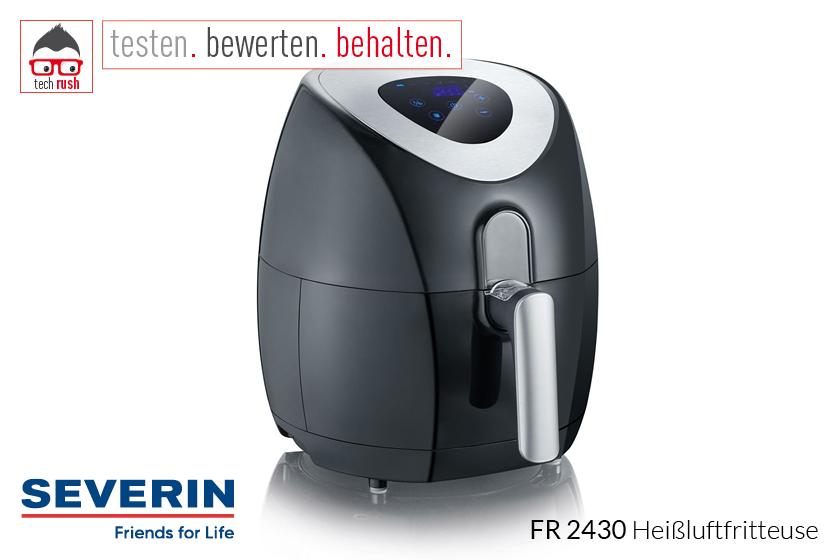 Produkttest Severin Heißluftfritteuse FR 2430 3,2l