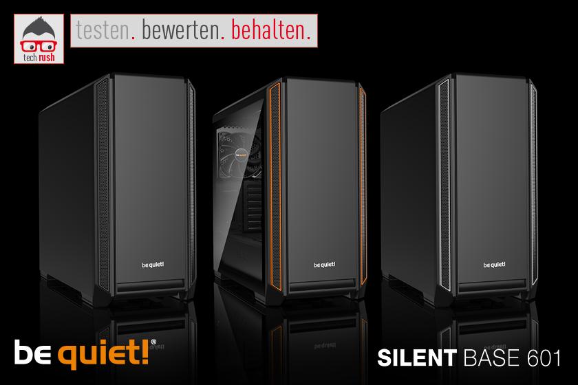 Produkttest be quiet! SILENT BASE 601 Gehäuse