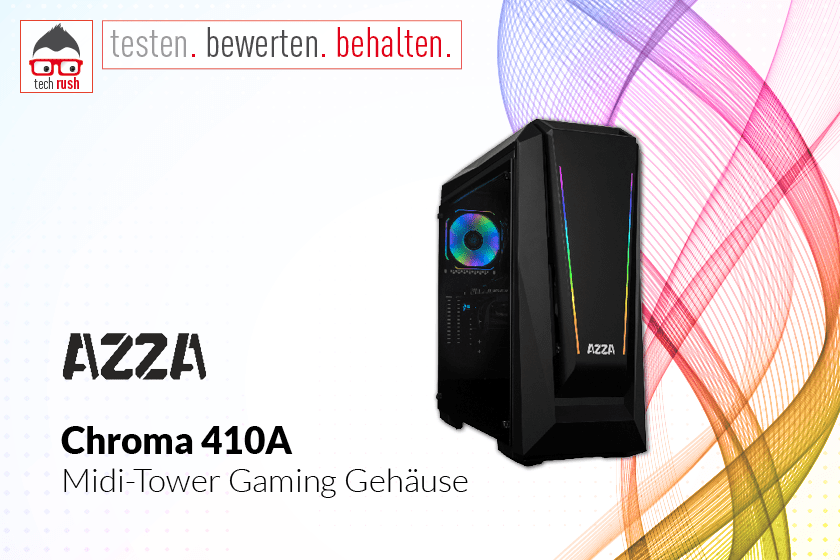 Produkttest AZZA Chroma 410A Tower-Gehäuse