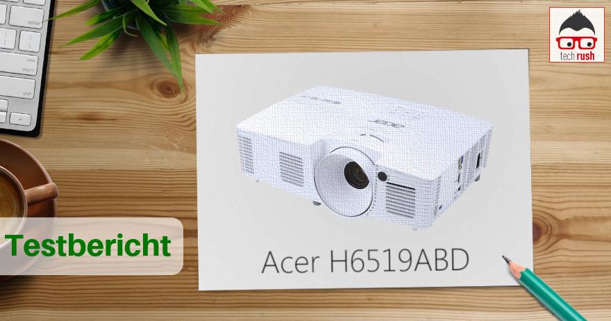 Acer H6519ABD Test und Erfahrungsbericht