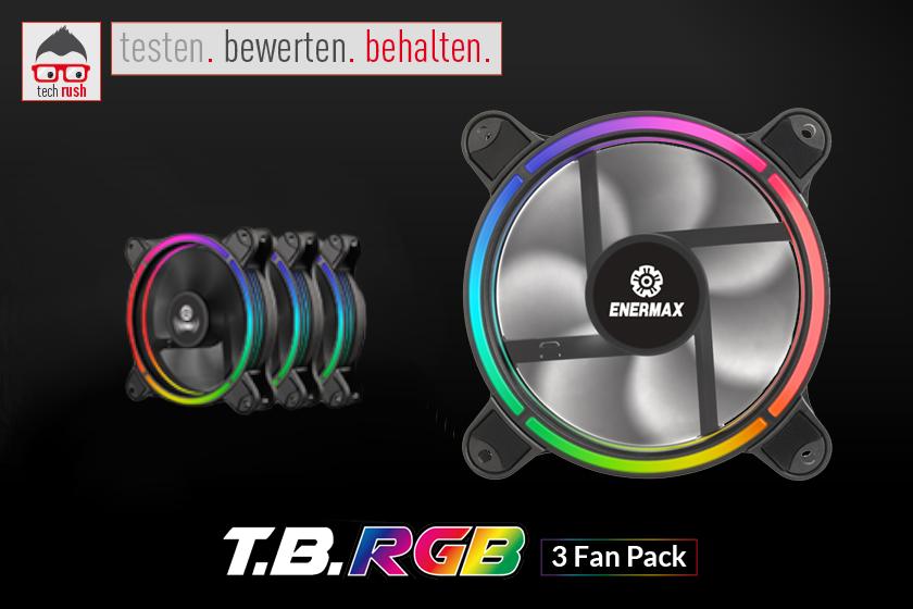 Produkttest Enermax T.B. RGB 3 Fan Pack 120x120x25
