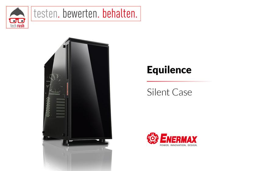 Produkttest Enermax Equilence , Tower-Gehäuse