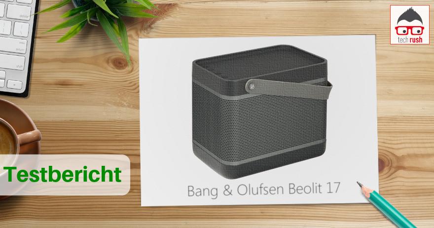 Bang & Olufsen Beolit 17 Test und Erfahrungsbericht