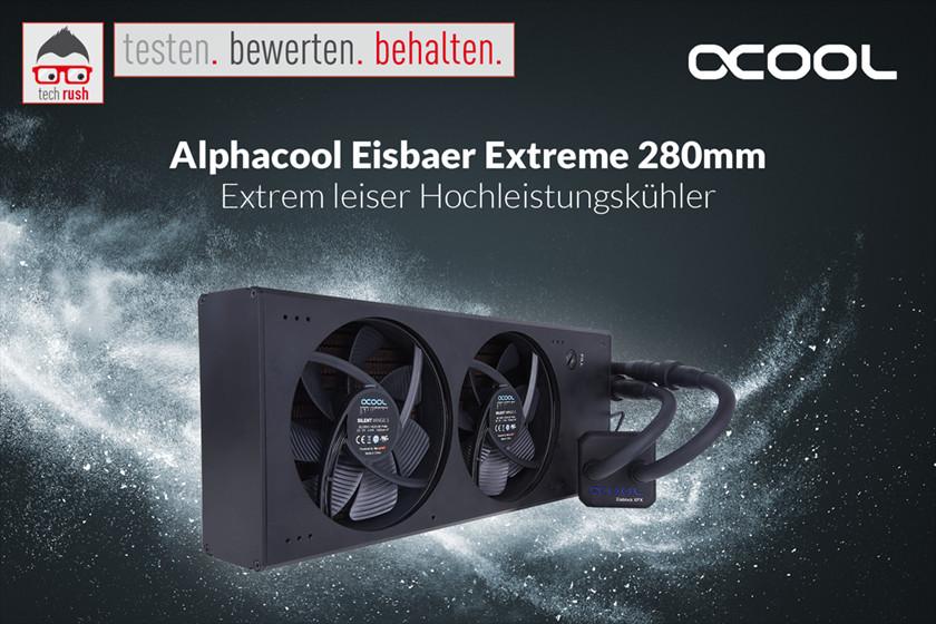 Produkttest Alphacool Eisbaer Extreme Liquid CPU Cooler 280