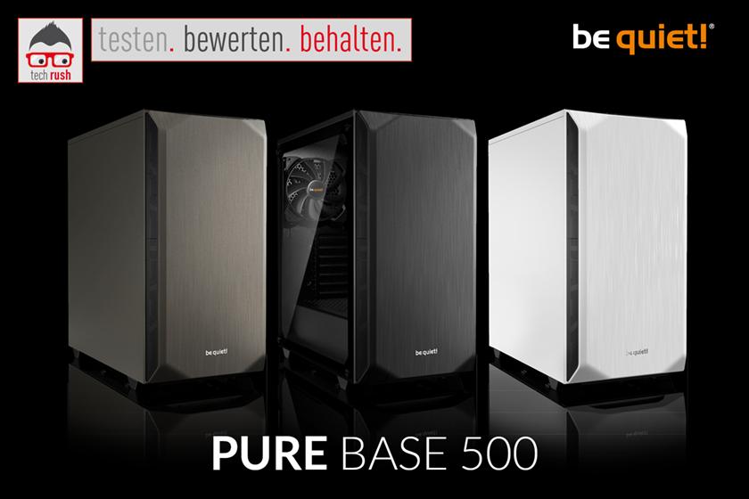 Produkttest Pure Base 500 Gehäuse von be quiet!